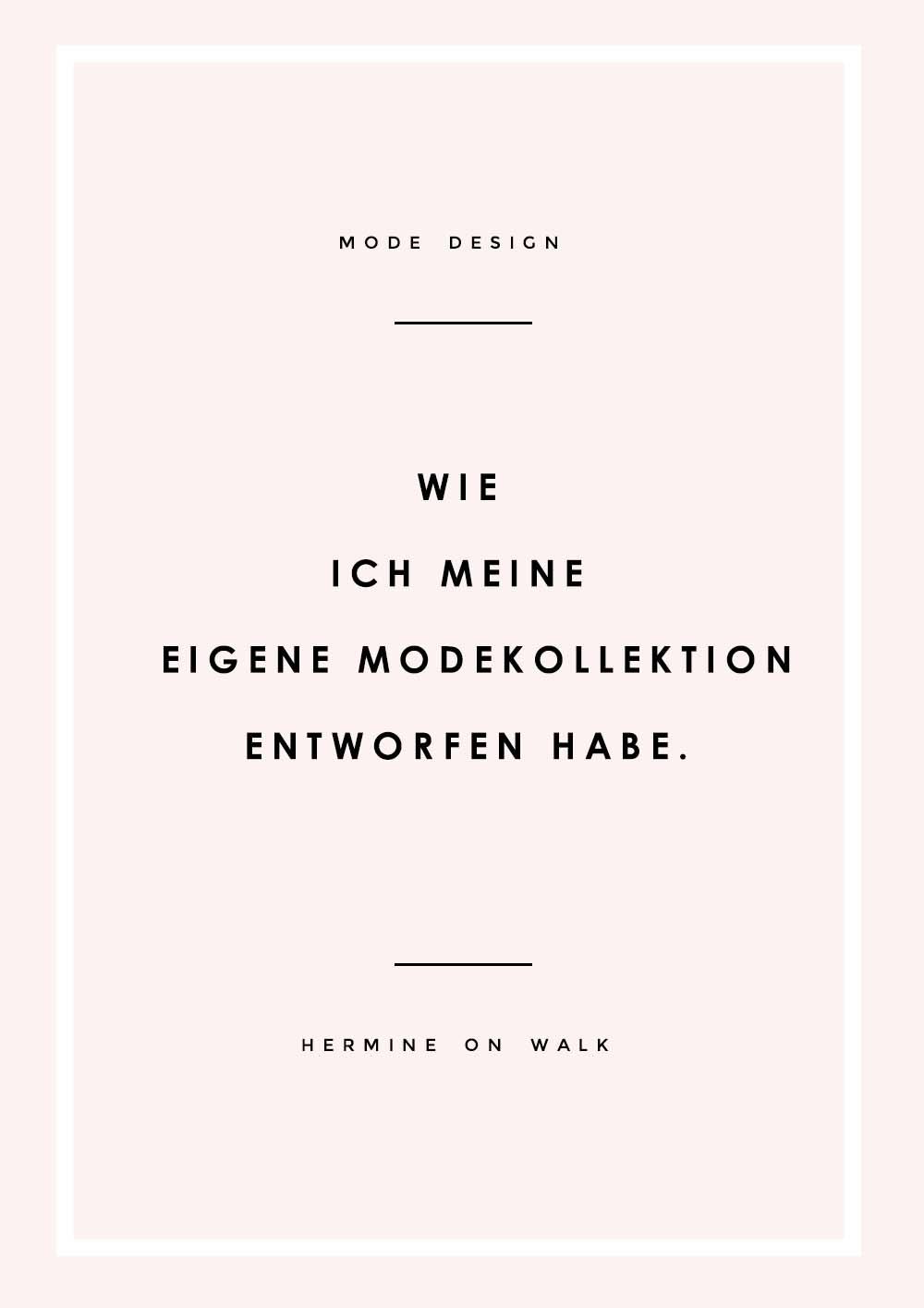 Die eigene Modekollektion entwerfen? So geht\'s | Hermine on walk